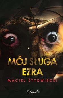 Maciej Żytowiecki _Mój sługa Ezra.indd